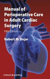 Manual of Perioperative Care in Adult Cardiac Surgery: Edition 5