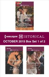 Harlequin Historical October 2015 - Box Set 1 of 2: His Christmas Belle\The Cowboy of Christmas Past\Snowbound with the Cowboy\The Soldier's Rebel Lover\Return of Scandal's Son
