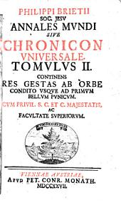 Philippi Brietii ... Annales mundi, etc: Volume 2