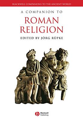 A Companion to Roman Religion PDF