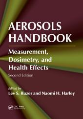 Aerosols Handbook: Measurement, Dosimetry, and Health Effects, Second Edition, Edition 2