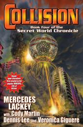 Collision: Book Four of the Secret World Chronicle