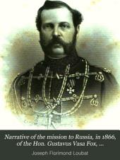 Narrative of the Mission to Russia, in 1866, of the Hon. Gustavus Vasa Fox, Assistant-secretary of the Navy