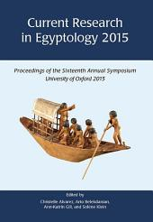 Current Research in Egyptology: Volume 16
