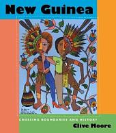 New Guinea: Crossing Boundaries and History