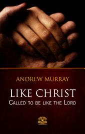 Like Christ - Called to be like the Lord