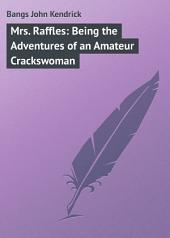 Mrs. Raffles: Being the Adventures of an Amateur Crackswoman