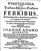 Pyretologia seu tractatus de febribus