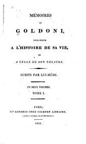 Mémoires de Goldoni: pour servir a l'histoire de sa vie et a cellede son théatre, Volumes1à2