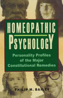 Homeopathy Psychology Personality Profiles of the Major Constitutional Remedies