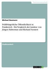 Frühbürgerliche Öffentlichkeit in Frankreich - Ein Vergleich der Ansätze von Jürgen Habermas und Richard Sennett