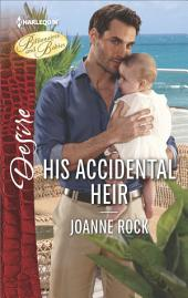 His Accidental Heir: A passionate story of scandal, pregnancy and romance