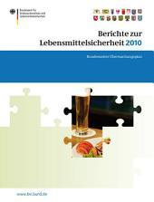 Berichte zur Lebensmittelsicherheit 2010: Bundesweiter Überwachungsplan 2010