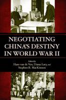 Negotiating China s Destiny in World War II PDF