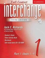 Interchange Third Edition Full Contact Level 1 Part 1 Units 1 4 PDF