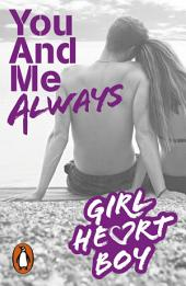 Girl Heart Boy: You And Me Always: Book 6