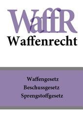Waffenrecht - WaffR
