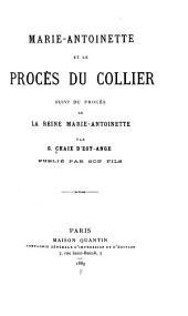 Marie-Antoinette et le procès du collier ; suivi du Procès de la reine Marie-Antoinette
