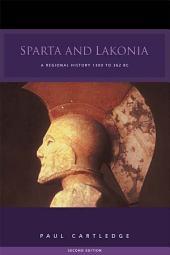 Sparta and Lakonia: A Regional History 1300-362 BC, Edition 2