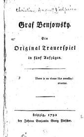 Graf Benjowsky: Ein Original Trauerspiel in fünf Aufzügen