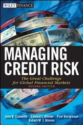 Managing Credit Risk: The Great Challenge for Global Financial Markets, Edition 2