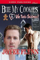 Bite My Cookies [Who Needs Christmas? 9]