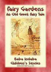 THE FAIRY GARDENS - An Old Greek Fairy Tale: Baba Indaba Children's Stories - Issue 270