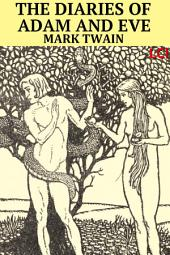 The Diaries of Adam and Eve (Fully Illustrated)