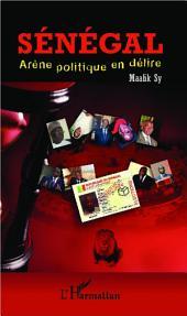 Sénégal, arène politique en délire