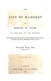 The Life of Mahomet and History of Islam, to the Era of the Hegira: With Introductory Chapters on the Original Sources for the Biography of Mahomet, and on the Pre-Islamite History of Arabia
