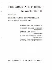 The Army Air Forces in World War II   Europe  Torch to Pointblank  August 1942 to December 1943 PDF