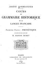 Cours de grammaire historique de la langue française: Volume1