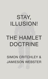 Stay, Illusion!: The Hamlet Doctrine