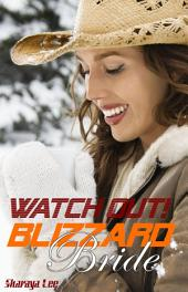 Watch Out, Blizzard Bride!: A Western Romance