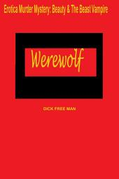 Erotica Murder Mystery: Beauty & The Beast Vampire Werewolf