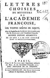 Lettres choisies de Messieurs de l'Académie françoise, sur toutes sortes de sujets