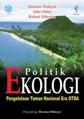 Politik Ekologi: Pengelolaan Taman Nasional Era Otda