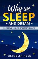 Why We Sleep and Dream