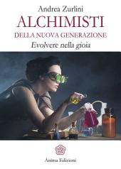 Alchimisti della nuova generazione: Evolvere nella gioia