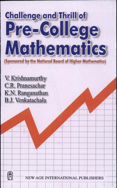 Challenge And Thrill Of Pre College Mathematics