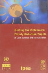 Meeting the Millennium Poverty Reduction Targets in Latin America and the Caribbean