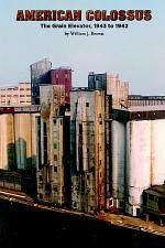 American Colossus: The Grain Elevator, 1843 to 1943