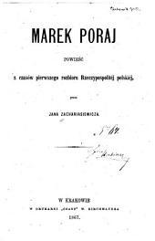 Marek Poraj: powieść z czasów pierwszego rozbioru Rzeczypospolitéj polskiéj przez Jana Zachariasiewicza
