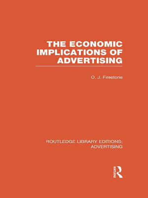 The Economic Implications of Advertising (RLE Advertising)