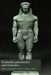 Denkmäler griechischer und römischer skulptur: im auftrag des K. Bayer. Staatsministerums des Innern für Kirchen- und Schulangelegenheiten