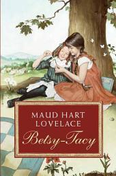 Betsy-Tacy: Volume 1
