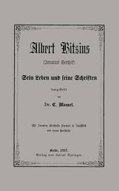 Albert Bitzius: (Jeremias Gotthelf) Sein Leben und seine Schriften