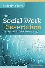EBOOK: The Social Work Dissertation: Using Small-Scale Qualitative Methodology