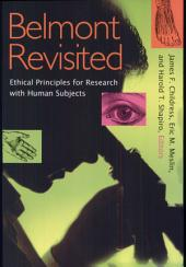 Belmont Revisited: Ethical Principles for Research with Human Subjects