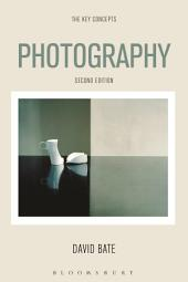 Photography: The Key Concepts, Edition 2